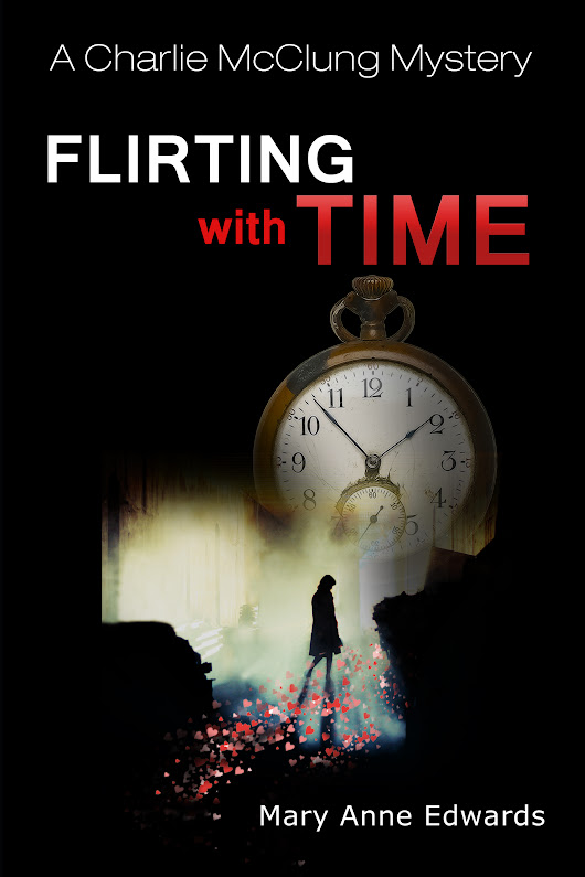 SHOUT OUT: AN AUTHOR'S PLACE: MARY ANNE EDWARDS: *New Release: Flirting With Time + GIVEAWAY*