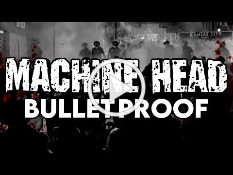 MACHINE HEAD - Bulletproof (OFFICIAL LYRIC VIDEO)