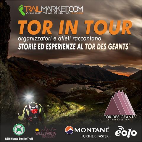 TOR IN TOUR - organizzatori e atleti raccontano STORIE ED ESPERIENZE AL TOR DES GEANTS