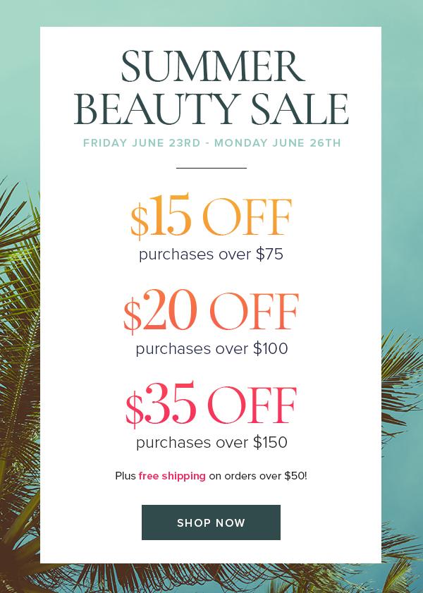 $15 off $75+ purchase,     $20 off $100+ purchase,     $35 off $150+ purchase. Shop now!