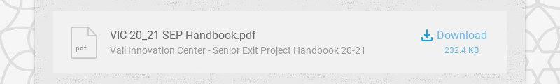 pdf VIC 20_21 SEP Handbook.pdf Vail Innovation Center - Senior Exit Project Handbook 20-21...