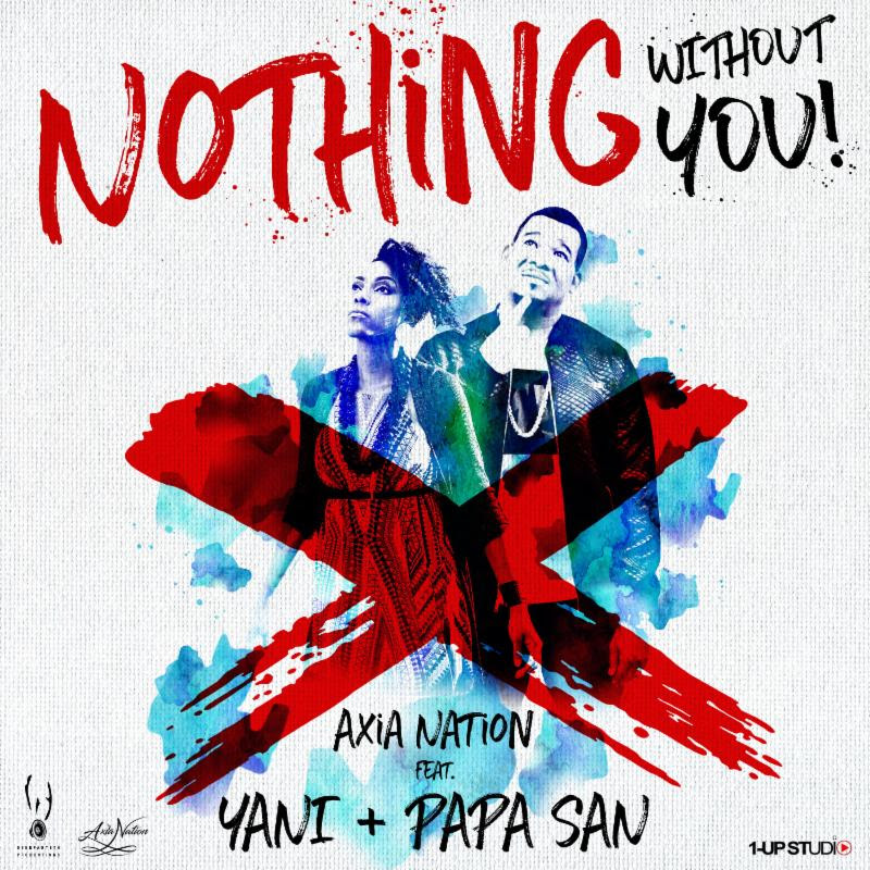 Released Today Axia Nation Ft Yani Papa San Official