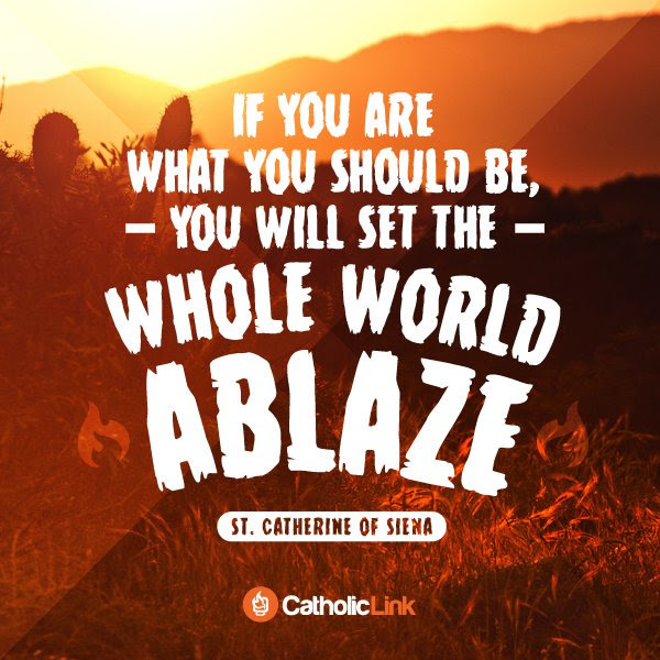 Image result for If you are what you should be, you will set the whole world ablaze!""