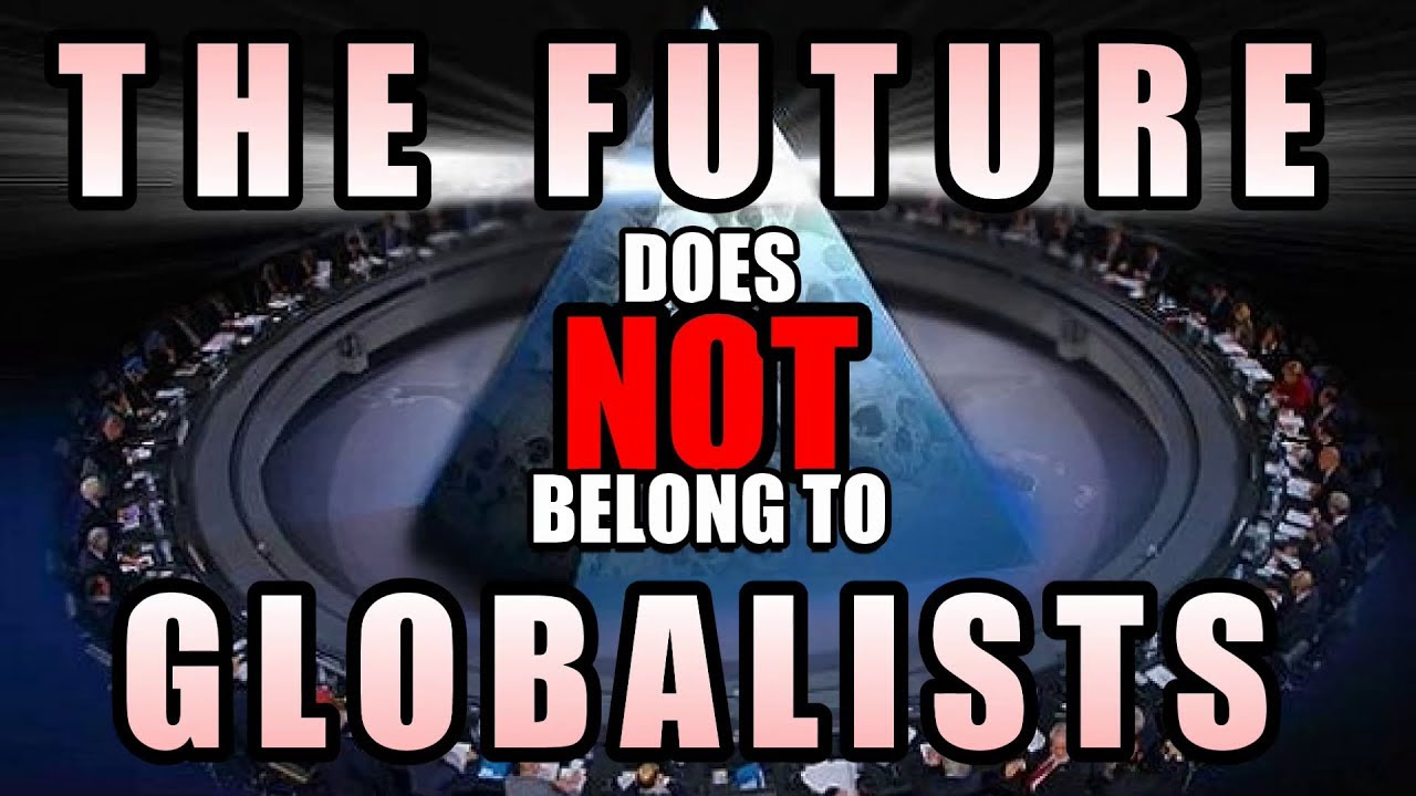The Future Does NOT Belong to Globalists - No NWO! 2020 MvLz8LAThD