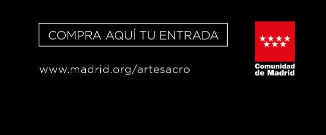 Compra aquí tu entrada. www.madrid.org/artesacro - Comunidad de Madrid