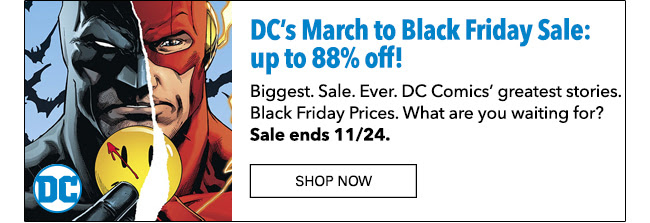 DC March to Black Friday Sale: up to 88% off! Ends 11/24.