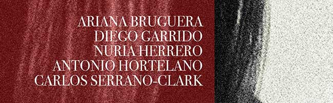Ariana Bruguera, Diego Garrido, Nuria Herrero, Antonio Hortelano, Carlos Serrano-Clark