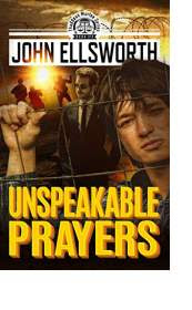 Unspeakable prayers by john ellsworth