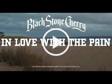 Black Stone Cherry - In Love With The Pain (Official Music Video)