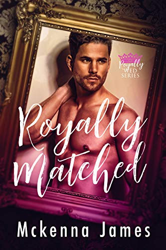 Cover for 'Royally Matched (Royal Matchmaker Book 1)'