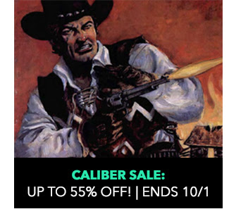 Caliber Sale: up to 55% off! Sale ends 10/1.