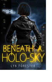Beneath a Holo-sky by Lyn Forester