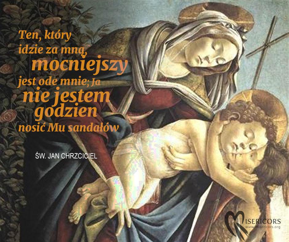 MISERICORS | 24 czerwca - Uroczystość Narodzenia św. Jana Chrzciciela