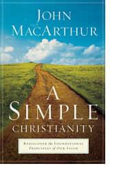 A Simple Christianity by John MacArthur