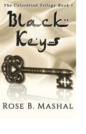 Black Keys by Rose B. Mashal