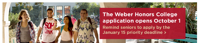 Weber Honors College Application opens on October 1. Deadline of January 15.
