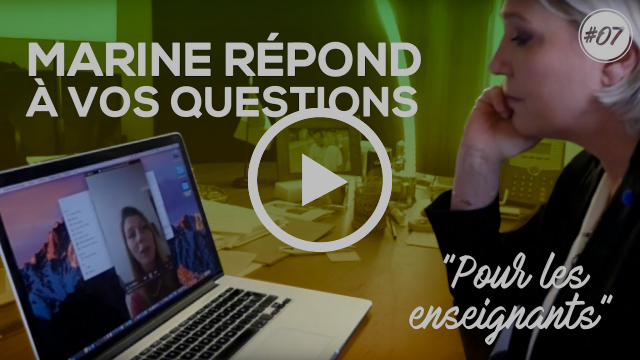 Marine Le Pen vous répond ! #07 | « Pour les enseignants » |Marine 2017