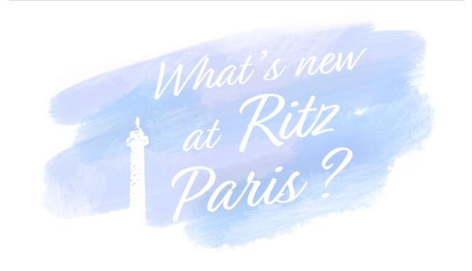 What's new at Ritz Paris?