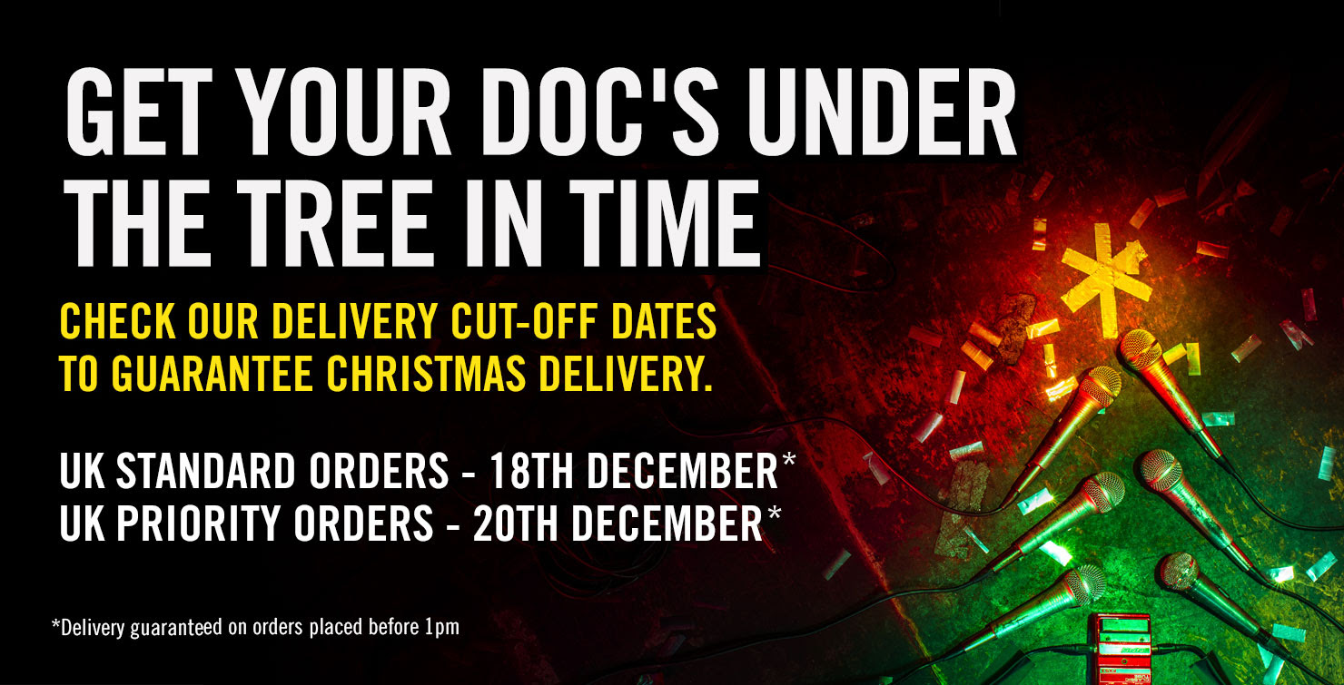 GET YOUR DOC'S UNDER THE TREE IN TIME Check our delivery cut-off dates to guarantee Christmas delivery, UK Standard orders - 18th December*, UK Priority orders - 20th December *Delivery guaranteed on orders placed before 1pm