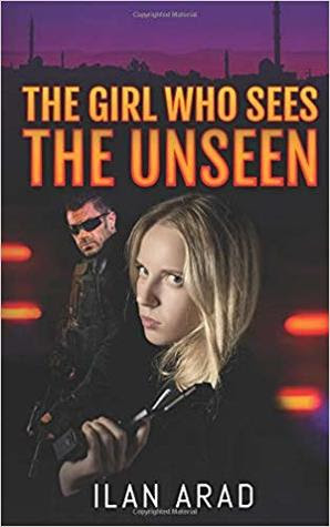 The Girl Who Sees the Unseen by Ilan Arad by Ilan Arad