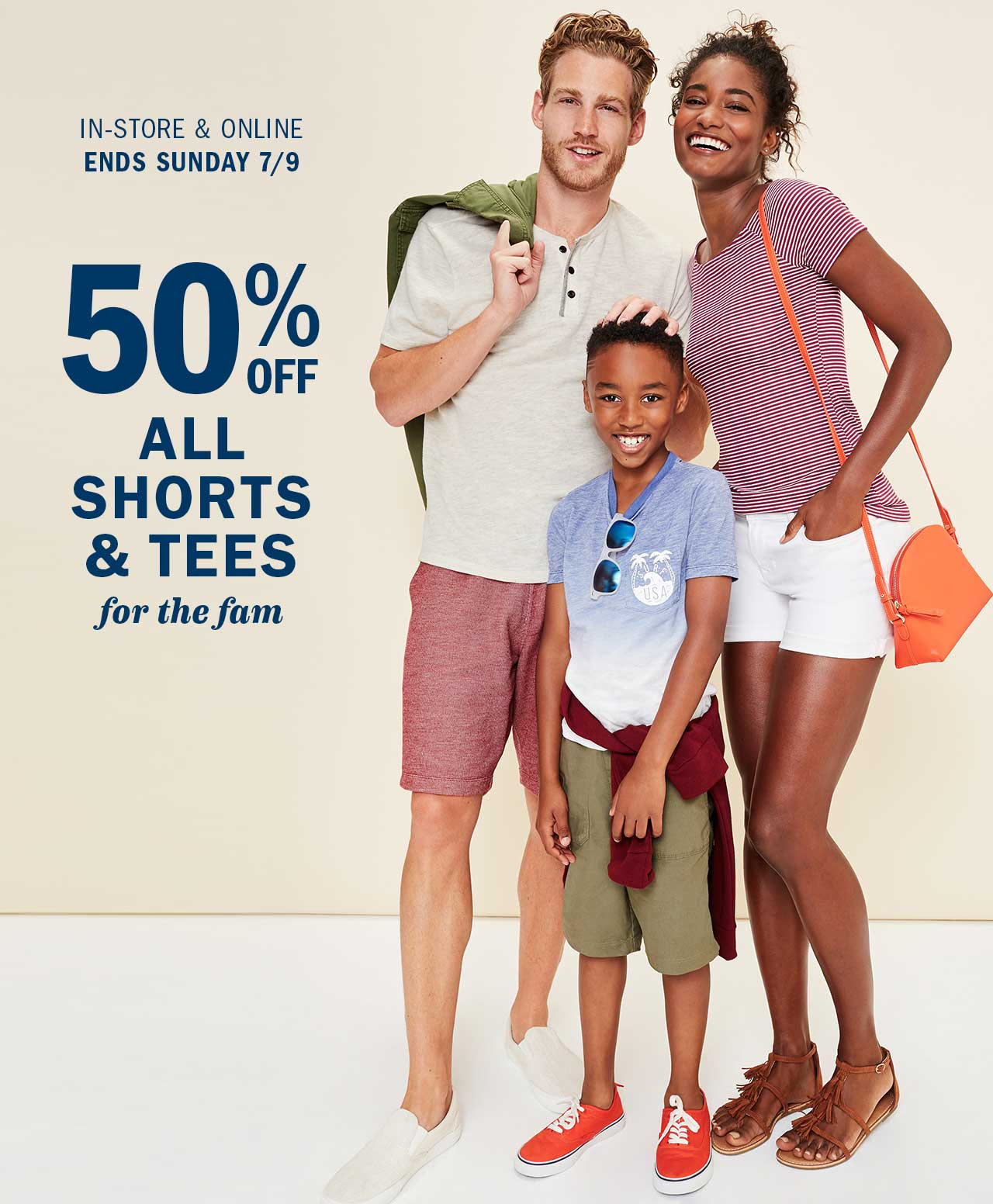 IN-STORE & ONLINE ENDS SUNDAY 7/9 | 50% OFF ALL SHORTS & TEES for the fam