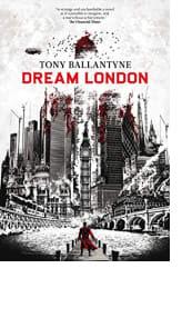 Dream London by Tony Ballantyne