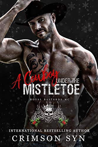 Cover for 'A Cowboy Under the Mistletoe (Royal Bastards MC Book 4)'
