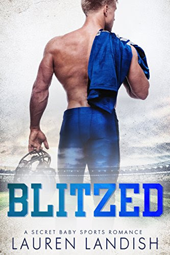 Blitzed: A Secret Baby Sports Romance by [Landish, Lauren]