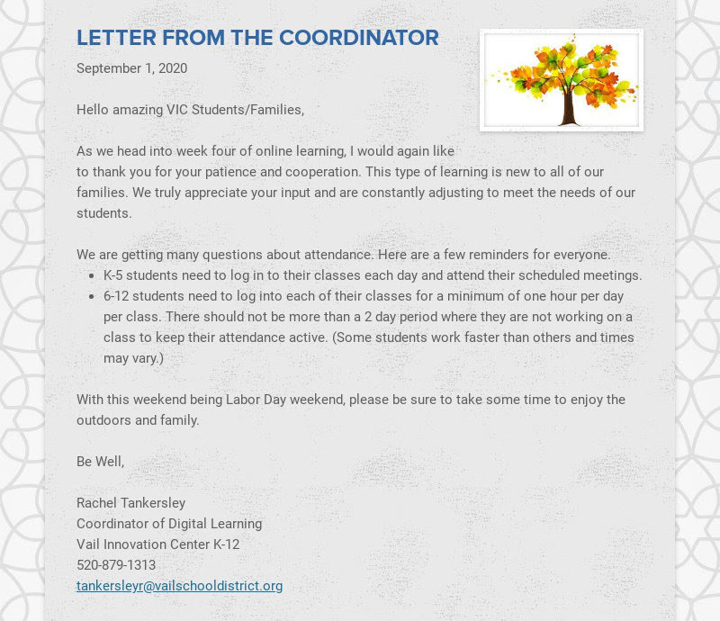 LETTER FROM THE COORDINATOR September 1, 2020 Hello amazing VIC Students/Families, As we...