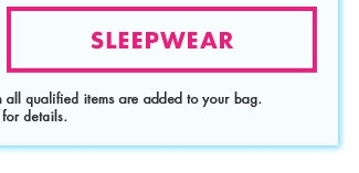 Buy One Get One Free on all Clearance - Shop Sleepwear!