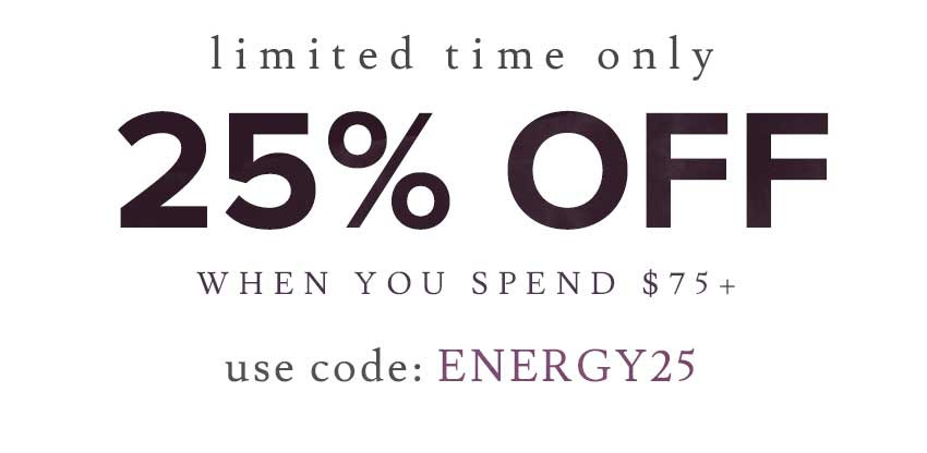 Save 25% off your order when you spend $75 with code ENERGY25