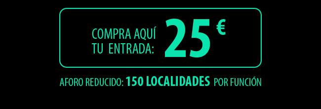 Compra aquí tu entrada: 25€. Aforo reducido: 150 localidades por función