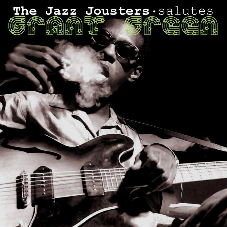 Granted - The Jazz Jousters salutes Grant Green