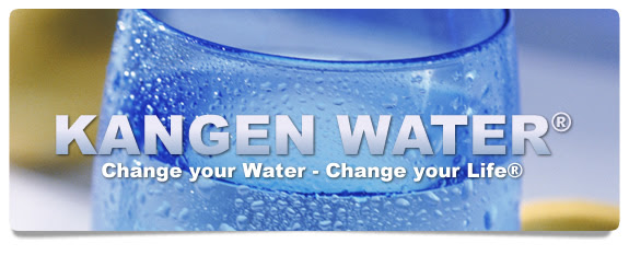 Kangen Water - Change your water, change your life!
