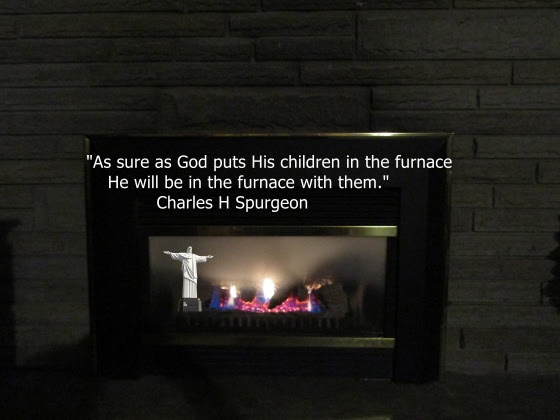 GOD IS IN THE FURNACE WITH US