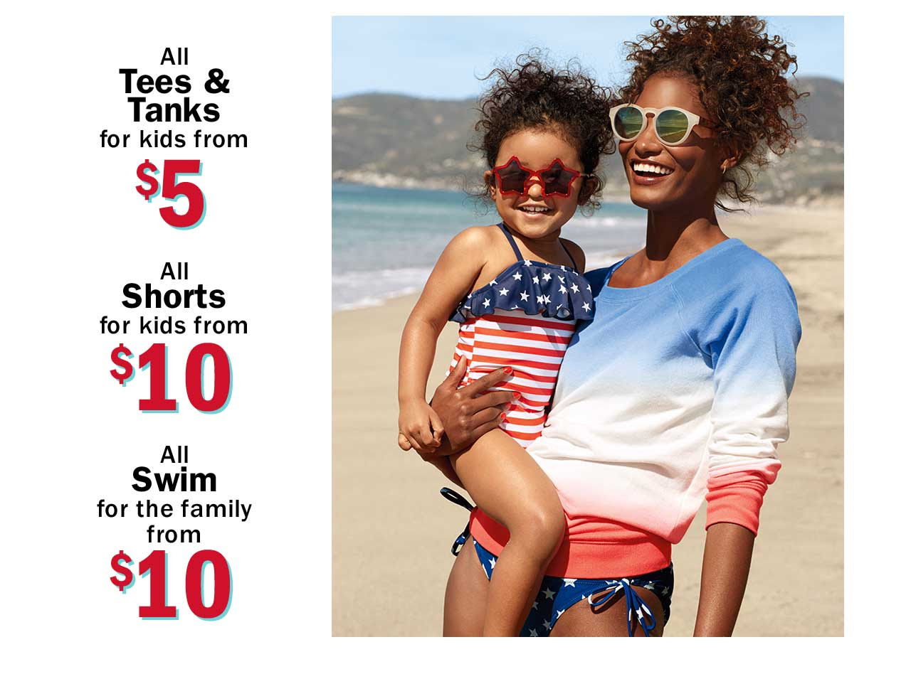 All Tees & Tanks for kids from $5 | All Shorts for kids from $10 | All Swim for the family from $10