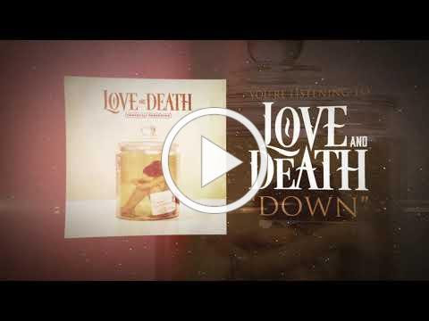Love and Death - Down (Official Lyric Video)