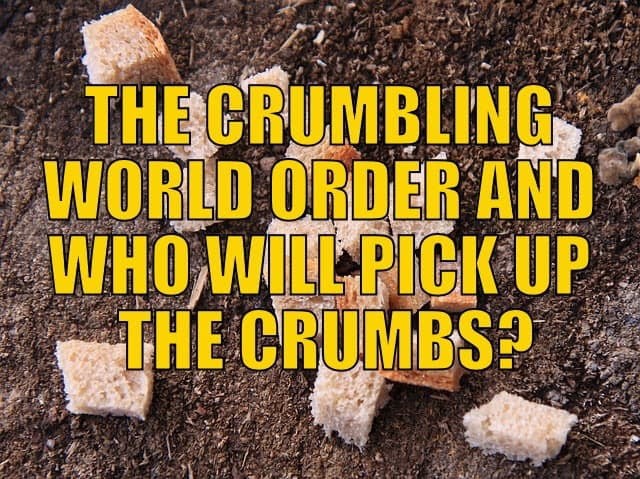 Crumbling World Order