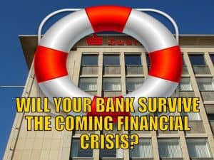 Will Your Bank Survive the Coming Financial Crisis?