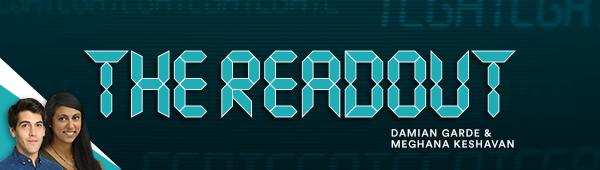 The Readout by Damian Garde & Meghana Keshavan