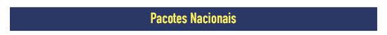 ** Pacotes Nacionais **