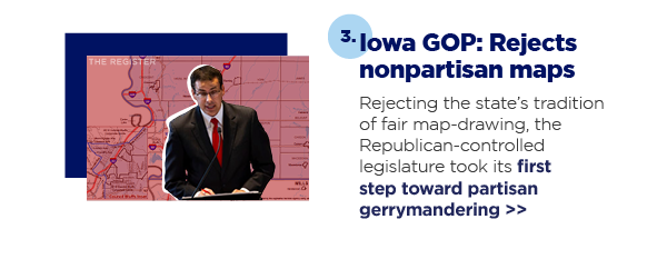 3. Iowa GOP: Rejects nonpartisan maps