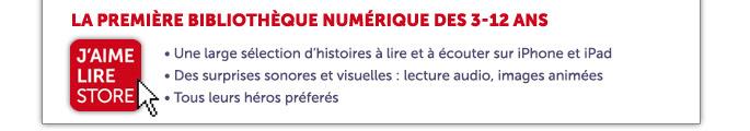 J'Aime Lire Store : La première bibliothèque numérique des 3-12 ans