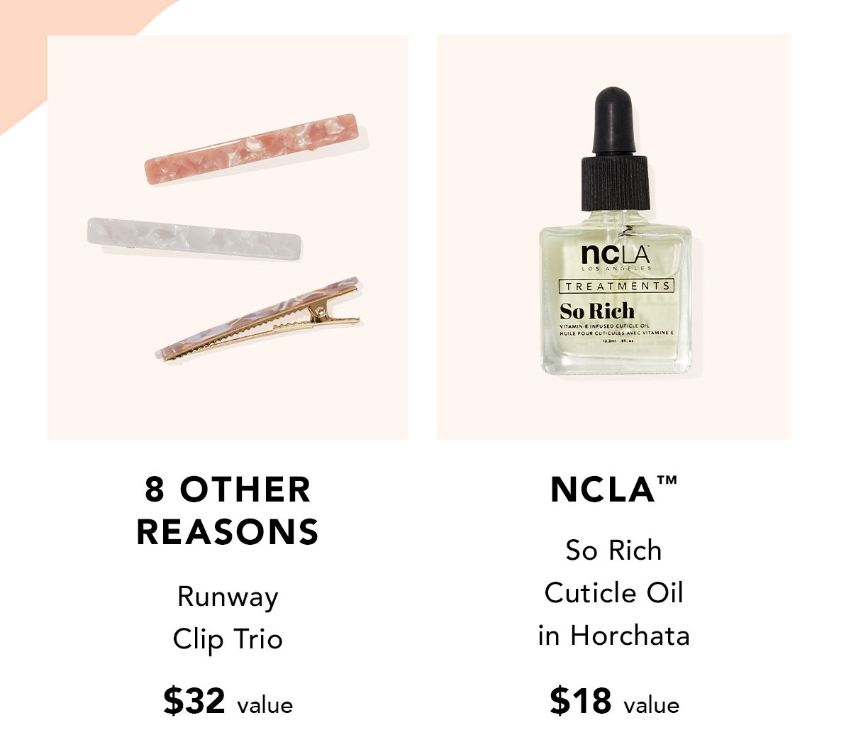 8 Other Reasons Runway Clip Trio $32 value | NCLA™ So Rich Cuticle Oil in Horchata $18 value