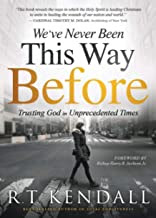 We've Never Been This Way Before: Trusting God in Unprecedented Times