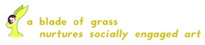 A Blade of Grass nurtures socially engaged art.