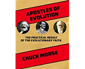 Apostles of Evolution: The Practical Result of the Evolutionary Faith