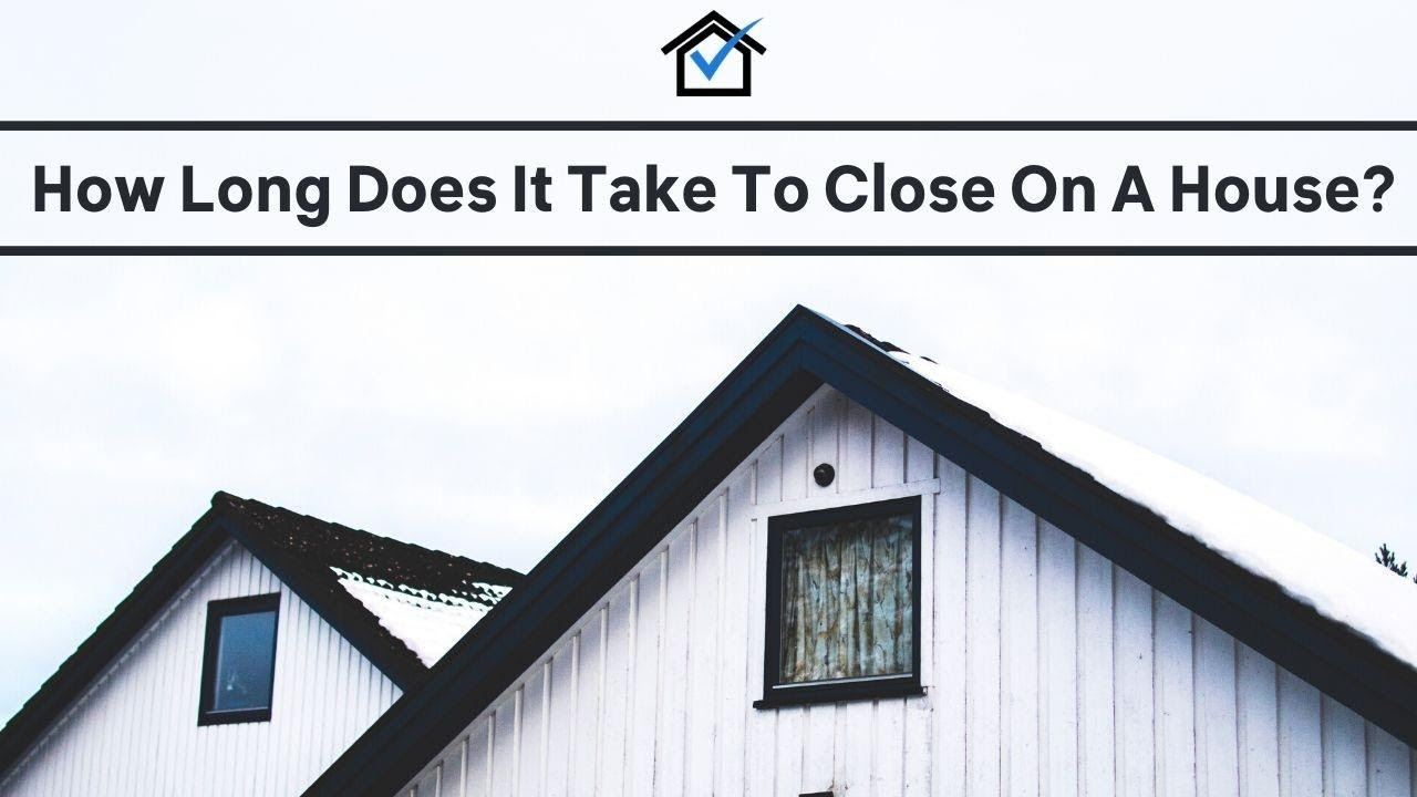 How Long Does It Take To Close On A House - https://kingrisefinance.blog