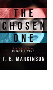The Chosen One by T. B. Markinson