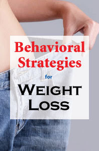 Behavioral Strategies for Weight Loss